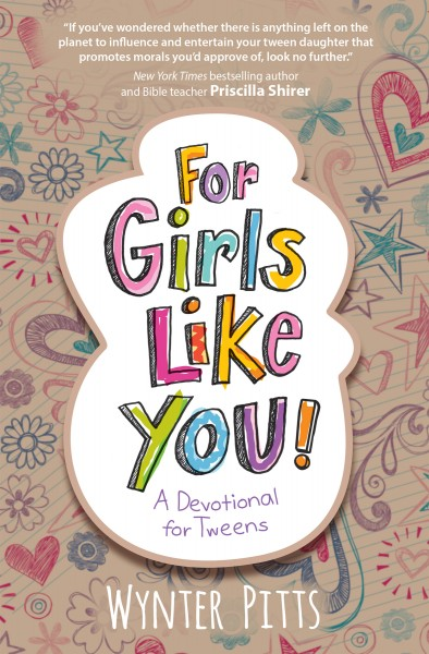 For Girls Like You Devotionals for Tweens
