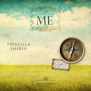 Come to Me with Priscilla Shirer
