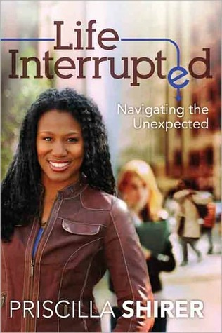 Life Interrupted by Priscilla Shirer
