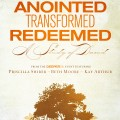 Anointed Transformed Redeemed